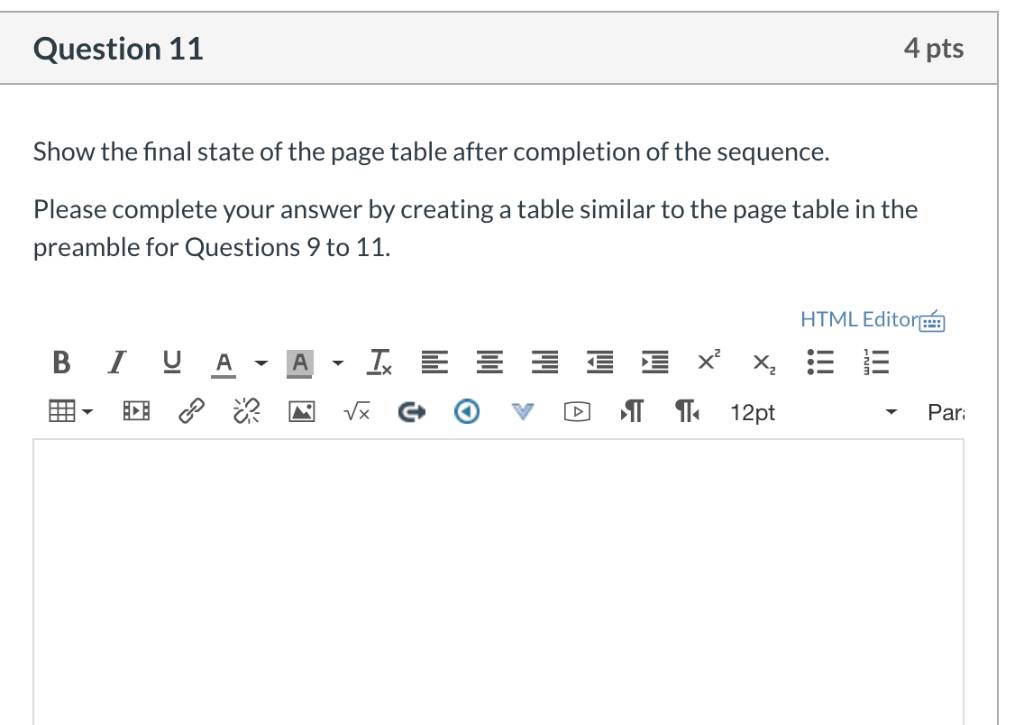 4 pts Question 11 Show the final state of the page table after completion of the sequence. Please complete your answer by cre