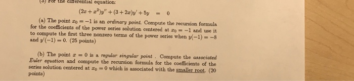 3) For thè diferential equation: (a) The point zo =-1 is an ordinary point. Compute the recursion formula for the coefficient