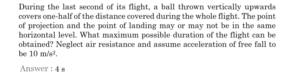 During, the last s xx)nd (f ії; flight, ball thrown vertically upwards; covers one-half of the distance covered during the wh