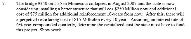 7. The bridge 9340 on I-35 in Minnesota collapsed in August 2007 and the state is now considering installing a better structu