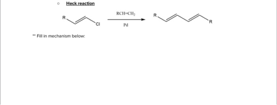 o Heck reaction RCH CH2 CI Pd Fill in mechanism below: