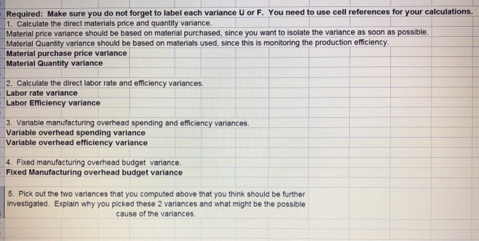 Required: Make sure you do not forget to label each variance U or F. You need to use cell references for your calculations 1.