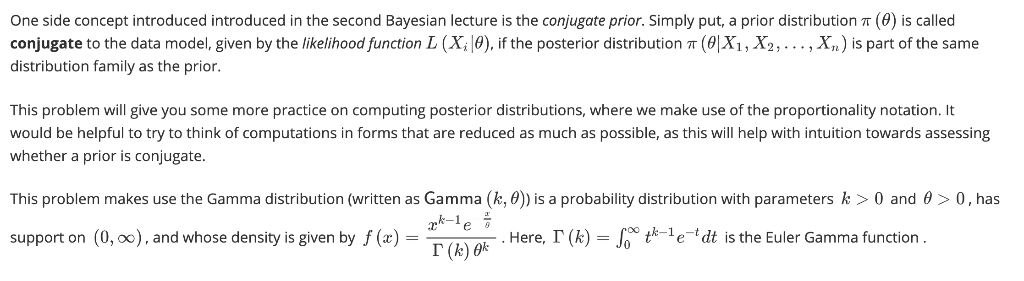 One side concept introduced introduced in the second Bayesian lecture is the conjugate prior. Simply put, a prior distributio