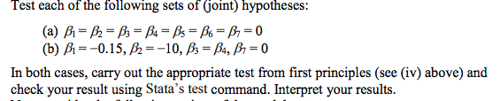 Test each of the following sets of Goint) hypotheses: (b) A-0.15, A-10, A-A, β-0 In both cases, carry out the appropriate tes