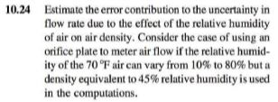 10.24 Estimate the error contribution to the uncertainty in flow rate due to the effect of the relative humidity of air on ai