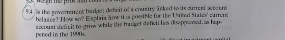 Weigh the pros a nd cons b 94 1s the government budget deficit of a countr linked to its current account balance? How so? Exp