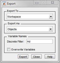 Export - Export To Workspace - Export As Objects - Variable Names Discrete Filter: Hd Overwrite Variables Export Close Help