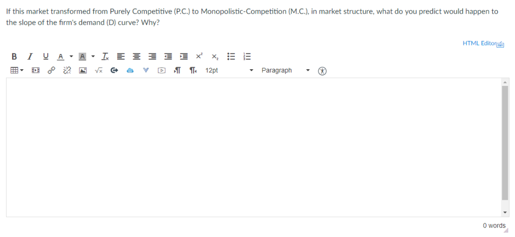 If this market transformed from Purely Competitive (P.C.) to Monopolistic-Competition (M.C.), in market structure, what do yo