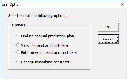 User Option Select one of the following options: Options OK Find an optimal production plarn Cancel C View demand and cost da