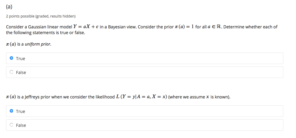 (a) 2 points possible (graded, results hidden) Consider a Gaussian linear model Y = aX + e in a Bayesian view. Consider the p