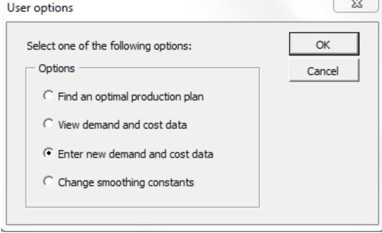 User options OK Select one of the following options: Options Cancel Find an optimal production plan C View demand and cost da