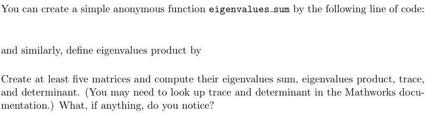 You can create a simple anonymous function eigenvalues sum by the following line of code and similarly, define eigenvalues pr