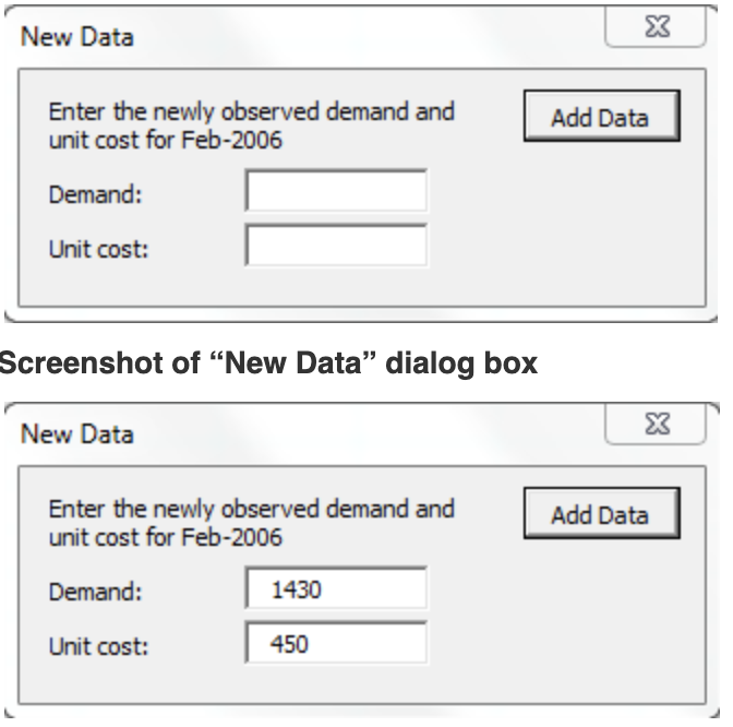 New Data Enter the newly observed demand and Add Data unit cost for Feb-2006 Demand Unit cost: Screenshot of New Data dialo