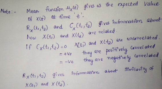 Mean functien ytt gives as the expected Vaue of x at time t Note:- K Cti,t) and C, Ct,t) givas ntranation about how XCt) and