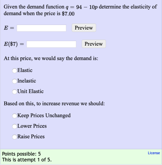 Given The Demand Function Q 94 10p Determine The Elasticity Of Demand When The Homeworklib