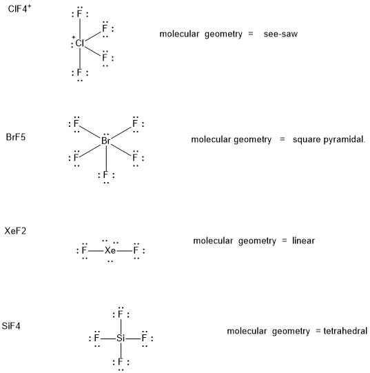 Determine The Molecular Geometry For Each Molecule Clf4 Brf5 Xef2 Homeworklib