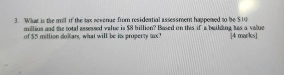 3. What is the mill if the tax revenue from residential assessment happened to be $10 million and the total assessed value is