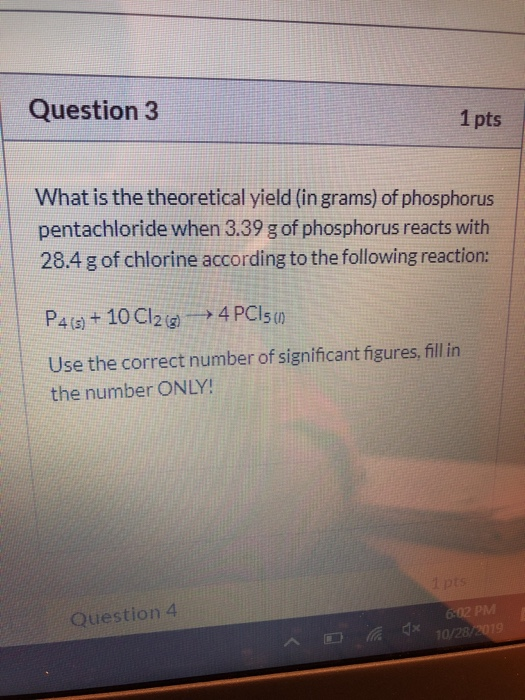 Question 3 1 Pts What Is The Theoretical Yield (in Grams) Of Phosphorus  Pentachloride When 3.39... - HomeworkLib