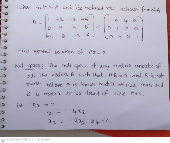 Given matrix A and its reduced row echelon form of A - -2 -2 -5 0 A = 3 9 5 3 E3 3 -3 3 The general solution of Ax=0 Null spa