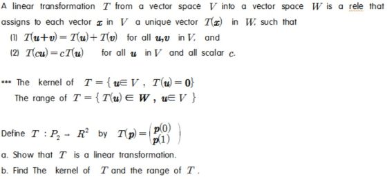 W is a rele that A linear transformation T from a vector space V into a vector space assigns to each vector 2 in V a unique v