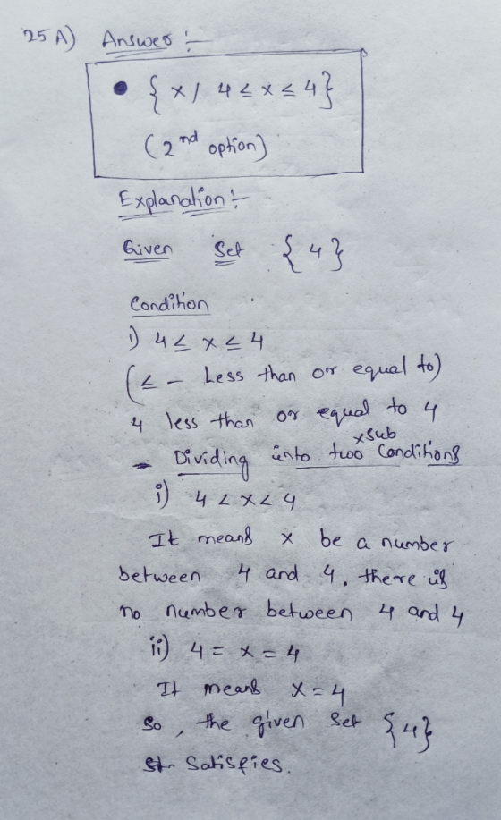 25 A) Answer {x1 42 x < 4} (2nd option) Explanation ? Given Set :{4} Condition 1) uLx24 ( - Less than or equal to) 4 less tha