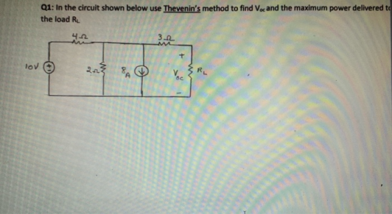 Q1: In the circuit shown below use Thevenins method to find Voc and the maximum power delivered to the load RL 23 Τον Θ