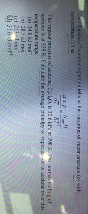 usius-Clapeyron equation tells us the variation of vapor ...