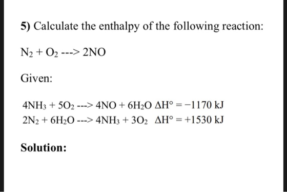 Confused on 5 5) Calculate the enthalpy of the following ...