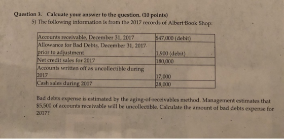 Question 3. Calcuate your answer to the question. (10 points) 5) The following information is from the 2017 records of Albert