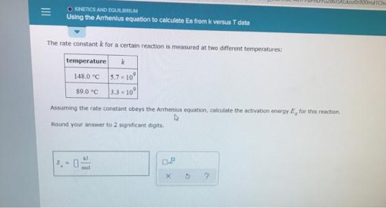O KINETICS AND EQUILIBRIUM Using the Arrhenius equation to ...