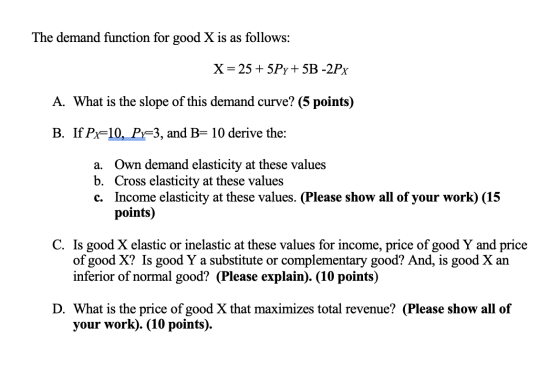 The Demand Function For Good X Is As Follows X 25 5py 5b 2px A What Homeworklib