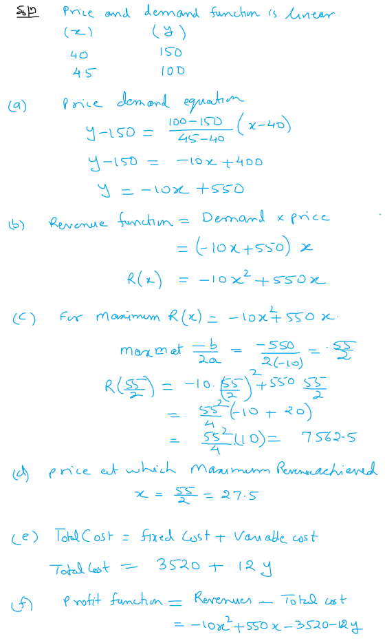 uts Price and demand function is linear (e) (y) 150 40 45 100 45-40 = 2 92 = て = ca) Price demand equation 100-150 (x-40) 9-