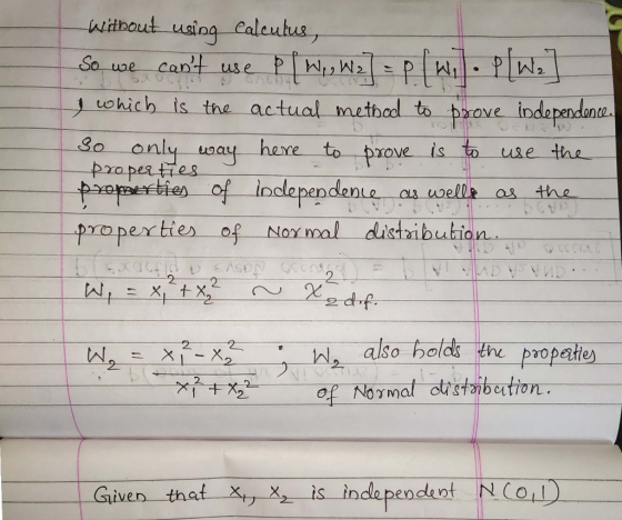 without using calcutus, So we cant use P [ W, W2] = p (Wil. PlWe] I which is the actual method to prove independence. so onl