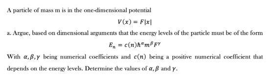 Need Help With This Question A Particle Of Mass M Is In The One Dimensional Potential A Homeworklib