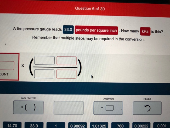 Question 6 of 30 A tire pressure gauge reads 33.0 pounds ...