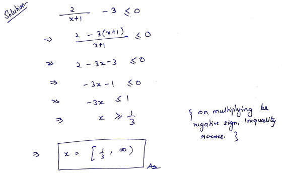 Soluhon 2 x+1 - 3 < 0 2-3(x+1) co xt1 so 2 - 3x-3 - 3x-1 so -300 اک > 3 x wh { on multiplying be regative sign, incquelity es