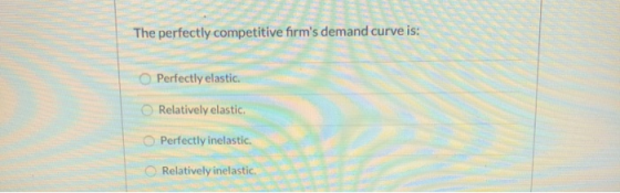 The Perfectly Competitive Firm S Demand Curve Is Perfectly