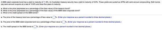 A BBB-rated corporate bond has a yield to maturity of 11.8 ...