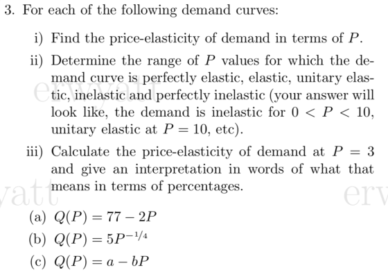 3 For Each Of The Following Demand Curves I Find The Price Elasticity Of Demand In Terms Homeworklib
